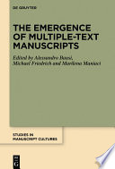 The Emergence of Multiple Text Manuscripts