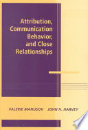 Attribution  Communication Behavior  and Close Relationships