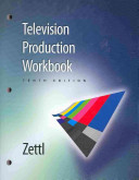 Workbook for Zettl s Television Production Handbook  10th
