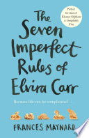 The Seven Imperfect Rules of Elvira Carr Book