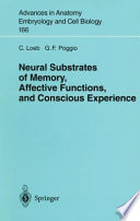 Neural Substrates of Memory  Affective Functions  and Conscious Experience