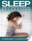 Sleep The ultimate form of Relaxation