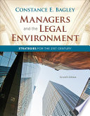 """""""Managers and the Legal Environment: Strategies for the 21st Century"""" by Constance E. Bagley"""