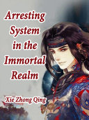 Arresting System in the Immortal Realm