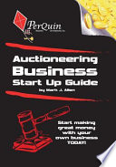 Auctioneering Business Start-Up Guide