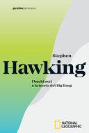 Stephen Hawking. I buchi neri e la teoria del Big Bang