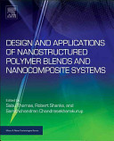 Design and Applications of Nanostructured Polymer Blend and Nanocomposite Systems