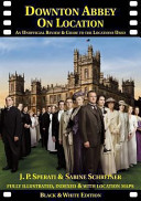 Downton Abbey on Location Book