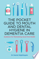 The Pocket Guide To Mouth And Dental Hygiene In Dementia Care