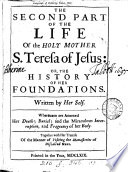 The Life Of The Holy Mother S Teresa Written By Herself Together With Her Treatise Of The Manner Of Visiting The Monasteries Of Discalced Nuns 2 Pt In 3