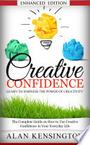 Creative Confidence: Learn To Harness the Power of Creativity (with Audio)
