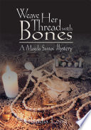 Weave Her Thread with Bones  a Magda Santos Mystery