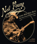 Neil Young: Long May You Run: The Illustrated History, ...