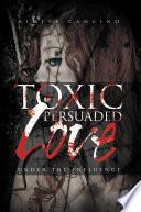 Toxic Persuaded Love Book PDF