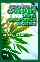 Growing Cannabis Using Aeroponics System