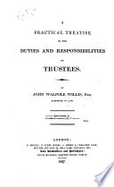 A Practical Treatise On The Duties And Responsibilities Of Trustees