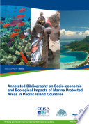 Annotated Bibliography On Socio Economic And Ecological Impacts Of Marine Protected Areas In Pacific Island Countries Book PDF