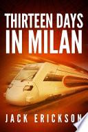 Thirteen Days in Milan