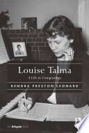 Louise Talma  : A Life in Composition