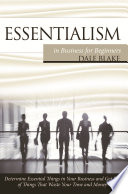 Essentialism in Business For Beginners