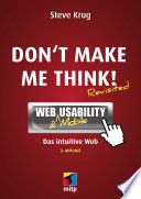 Don't make me think  : Web Usability: Das intuitive Web