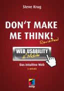 Don't make me think: Web Usability: Das intuitive Web