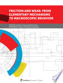 Friction and Wear  From Elementary Mechanisms to Macroscopic Behavior