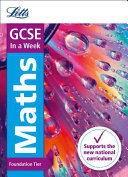 Letts Gcse in a Week - New 2015 Curriculum - Gcse Maths Foundation: In a Week