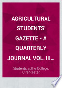 Agricultural Students  Gazette   A Quarterly Journal Vol  III No  1