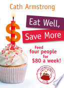 Eat Well  Save More  Feed 4 people for  80 a week