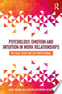 Psychology  Emotion and Intuition in Work Relationships