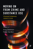 Moving on from Crime and Substance Use