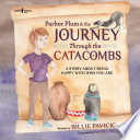 Parker Plum   the Journey Through the Catacombs  A story about being happy with who you are