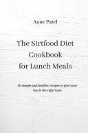 The Sirtfood Diet Cookbook for Lunch Meals