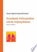 Personhood Professionalism And The Helping Relation PDF