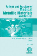 Fatigue and Fracture of Medical Metallic Materials and Devices
