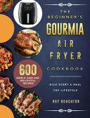 The Beginner s Gourmia Air Fryer Cookbook