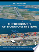 """""""The Geography of Transport Systems"""" by Claude Comtois, Brian Slack"""