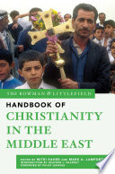 The Rowman Littlefield Handbook Of Christianity In The Middle East