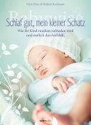 Babywise – Schlaf gut, mein kleiner Schatz: Wie Ihr Kind rundum ...