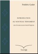 Introduction au Nouveau Testament, les Évangiles synoptiques