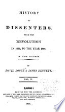 History of Dissenters, from the Revolution in 1688, to the Year 1808