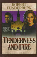 Tenderness and Fire