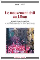 Le mouvement civil au Liban. Revendications, protestations et mobilisations associatives dans l'après-guerre