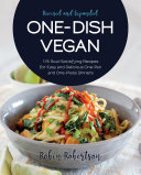 One Dish Vegan Revised and Expanded Edition