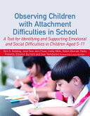Observing Children with Attachment Difficulties in School Book PDF