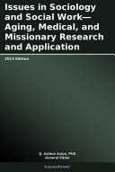 Issues in Sociology and Social Work—Aging, Medical, and Missionary Research and Application: 2013 Edition