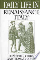 """Daily Life in Renaissance Italy"" by Elizabeth Storr Cohen, Thomas Vance Cohen"