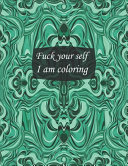 Fuck Your Self I Am Coloring
