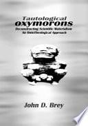 Tautological Oxymorons
